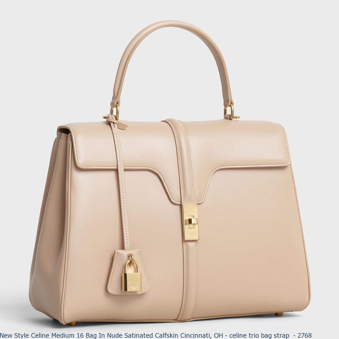 luxury fashion 50-70%off luxury New Style Celine Medium 16 Bag In Nude Satinated Calfskin Cincinnati, OH -  celine trio bag strap - 2768